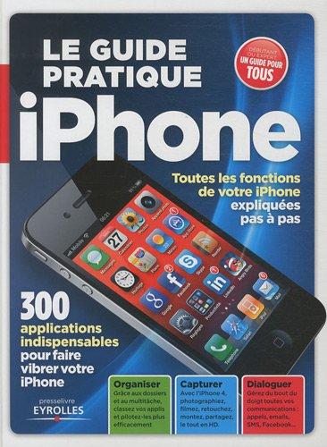 Le guide pratique iPhone 4