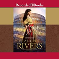 A Voice in the Wind (       UNABRIDGED) by Francine Rivers Narrated by Richard Ferrone