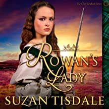 Rowan's Lady: Clan Graham, Book 1 (       UNABRIDGED) by Suzan Tisdale Narrated by Brad Wills