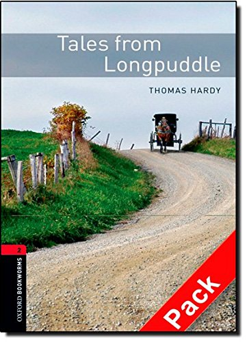 Oxford Bookworms Library: Oxford Bookworms. Stage 2: Tales from Longpuddle CD Pack Edition 08: 700 Headwords