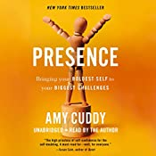 Presence: Bringing Your Boldest Self to Your Biggest Challenges | [Amy Cuddy]