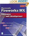 Macromedia Fireworks Mx: Fast & Easy...