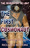 The Seventh Day of Light: THE FIRST COSMONAUT