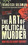 The Art of Political Murder: Who Killed Bishop Gerardi? (1848871953) by Goldman, Francisco