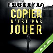 Copier n'est pas jouer | Livre audio Auteur(s) : Frédérique Molay Narrateur(s) : Mathieu Buscatto