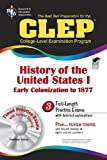 img - for The CLEP History of the United States I w/CD (REA) - The Best Test Prep for the CLEP (Test Preps) book / textbook / text book