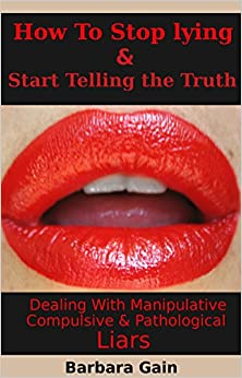 How to Stop Lying and Start Telling the Truth: Dealing With
