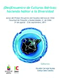 img - for (des) Encuentro de Culturas Ib ricas: Haciendo hablar a la Diversidad. (Spanish Edition) book / textbook / text book
