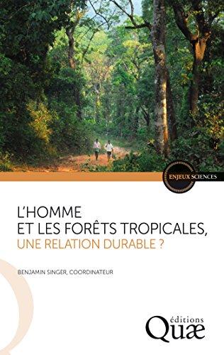 L'homme et les forêts tropicales, une relation durable ? gratuit