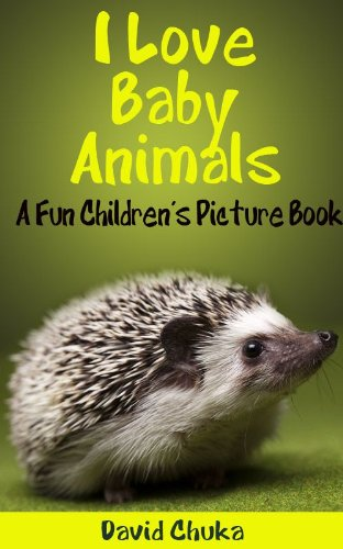 I Love Baby Animals by David Chuka ebook deal