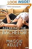 Breaking the Bachelor (Entangled Lovestruck) (Smart Cupid)