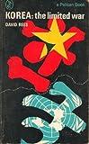 Korea: the limited war (A Pelican book)