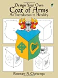 img - for Design Your Own Coat of Arms: An Introduction to Heraldry (Dover Children's Activity Books) book / textbook / text book