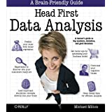 Head First Data Analysis: A learner's guide to big numbers, statistics, and good decisionsby Michael Milton