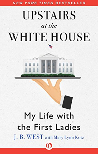 Upstairs at the White House: My Life with the First Ladies (Backstairs At The White House compare prices)