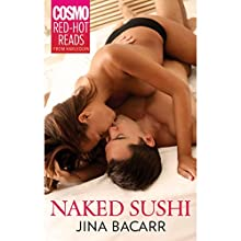 Naked Sushi (       UNABRIDGED) by Jina Bacarr Narrated by Alexis Wentworth