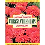 A Plantsman's Guide to Chrysanthemumsby Jack Woolman