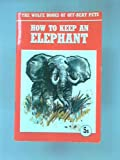 How to keep an elephant