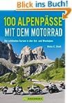 100 Motorrad-Touren �ber die Alpen, i...