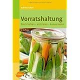 Buch Vorratshaltung: Frisch halten, einfrieren, konservieren