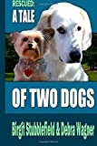 img - for Rescued: A Tale of Two Dogs book / textbook / text book
