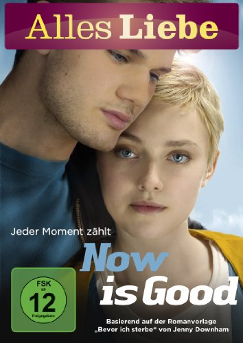 Now Is Good - Jeder Moment zählt (Alles Liebe)