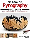The Big Book of Pyrography Projects Expert Techniques and 23 All Time Favorite Projects