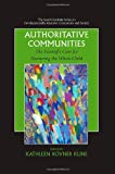 Authoritative Communities: The Scientific Case for Nurturing the Whole Child (The Search Institute Series on Developmentally Attentive Community and Society)