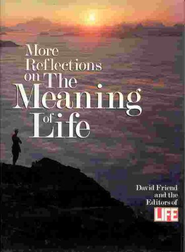 More Reflections on the Meaning of Life