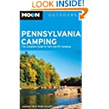 Moon Pennsylvania Camping: The Complete Guide to Tent and RV Camping (Moon Outdoors)