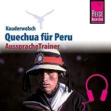 Quechua (Ayacuchano) für Peru (Reise Know-How Kauderwelsch AusspracheTrainer) Hörbuch von Winfried Dunkel Gesprochen von: Zaira Linares Mendoza, Elmar Walljasper