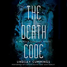 The Death Code: The Murder Complex, Book 2 (       UNABRIDGED) by Lindsay Cummings Narrated by Caitlin Davies, Josh Hurley