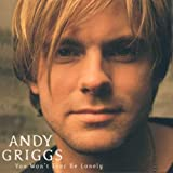 Andy Griggs You Won't Ever Be Lonely [Us Import]