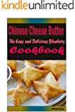 Chinese Cheese Butter: Most Amazing Recipes Ever Offered