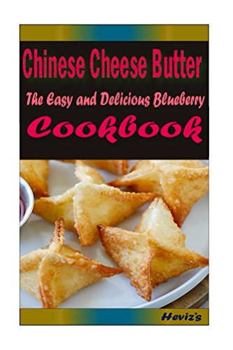 Chinese Cheese Butter: Most Amazing Recipes Ever Offered by Heviz's