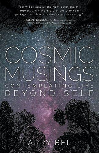 Cosmic Musings, by Larry Bell