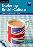Exploring British Culture with Audio CD: Multi-level Activities About Life in the UK (Cambridge Copy Collection) (0521186420) by Smith, Jo