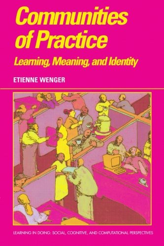 Communities of Practice: Learning, Meaning, and Identity...