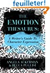 The Emotion Thesaurus: A Writer's Gui...