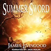 Summer Sword: Birth of Djinn Magic Book 1 | James Livingood