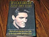 If I Can Dream: Elvis' Own Story (0671659227) by Geller, Larry