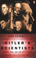 Hitler&#39;s Scientists: Science, War, and the Devil&#39;s Pact