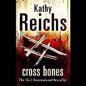 Cross Bones: Temperance Brennan, Book 8 | Kathy Reichs