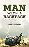img - for Man With a Backpack: One Regular Guy's Fight Against Stomach Cancer book / textbook / text book