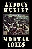Mortal Coils (0809592312) by Huxley, Aldous