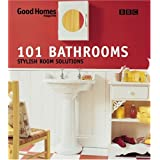 Good Homes 101 Bathrooms: Stylish Room Solutionsby Good Homes Magazine