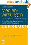 Medienwirkungen: Ein Studienbuch zur...