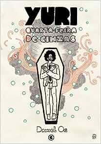 Yuri. Quarta Feira de Cinzas (Em Portuguese do Brasil): Daniel Og