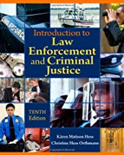 Introduction to Law Enforcement and Criminal Justice by K¤ren M. Hess