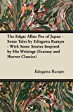 img - for The Edgar Allan Poe of Japan - Some Tales by Edogawa Rampo - With Some Stories Inspired by His Writings (Fantasy and Horror Classics) book / textbook / text book
